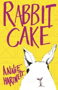 Rabbit Cake by Annie Hartnett Book Cover, Crook's Corner Long List