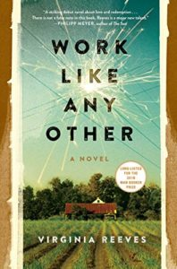 Work Like Any Other, Virginia Reeves, Book Cover, Crook's Corner Long List